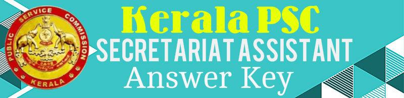 Kerala PSC Kerala PSC Secretariat Assistant Answer Key 104/2018