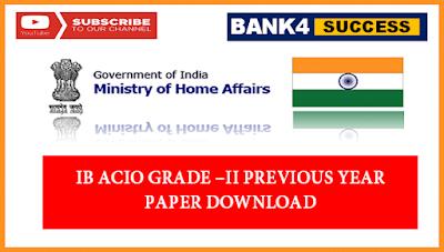 30 + IB ACIO Grade-II Previous Year Paper PDF Free Download