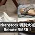 Birkenstock 鞋子Rebate RM50!多间Birkenstock分行都有促销!