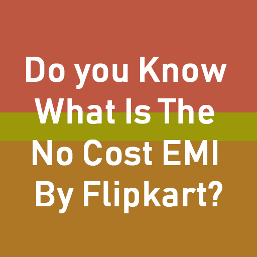 No Cost EMI By Flipkart