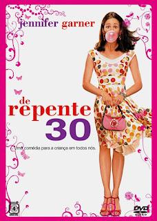 de repente 30 trinta derrepente jennifer garner comedia adolescente mulher mulherzinha feminino feminina indicação muito bom top netflix