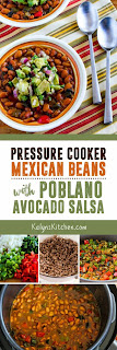 Pressure Cooker Mexican Beans with Avocado-Poblano Salsa found on KalynsKitchen.com