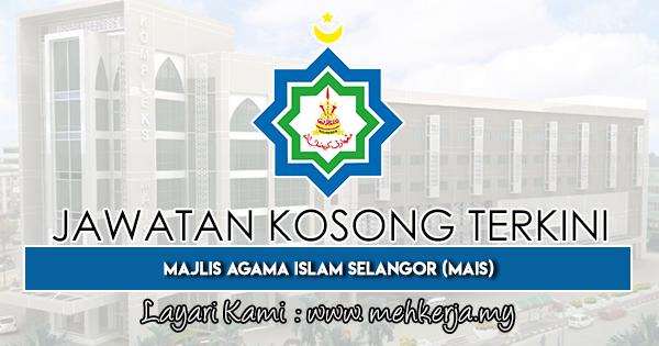 Jawatan Kosong Terkini 2019 di Majlis Agama Islam Selangor (MAIS)