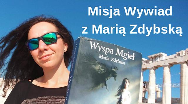 Misja Wywiad z Marią Zdybską