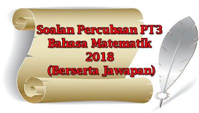 Soalan Percubaan PT3 Matematik 2018 (Berserta Jawapan)