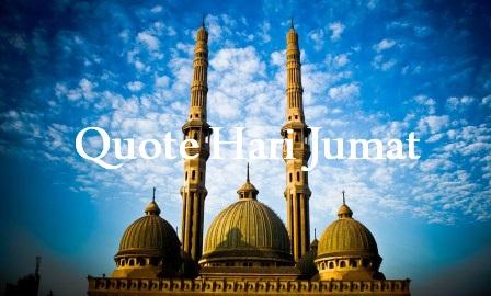 quote hari jumat yang menginspirasi kita semua com