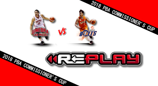 Video Playlist: Ginebra vs Meralco game replay June 1, 2018 PBA Commissioner's Cup