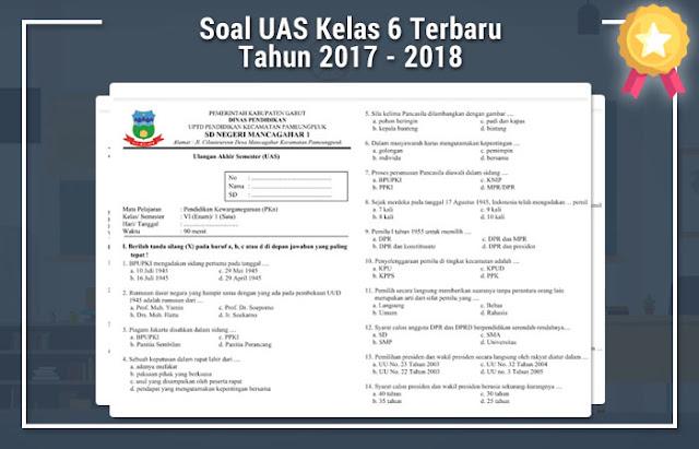 Soal UAS Kelas 6 Terbaru Tahun 2017 - 2018