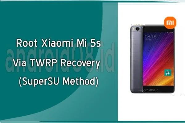 Cara Root Xiaomi Mi 5s Via TWRP Recovery (SuperSU Method)