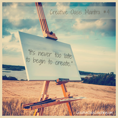 Creative Oasis™: It's Never Too Late To Create!