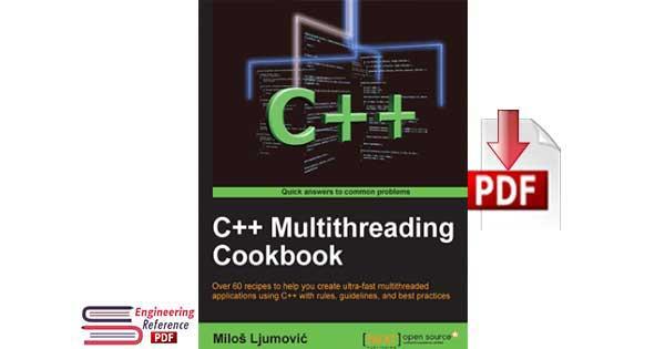 C++ Multithreading Cookbook By Milos Ljumovic