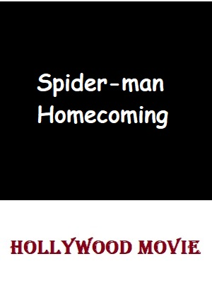 Spider-Man Homecoming (English) full movie in hindi hd 1080p 2012 movies
