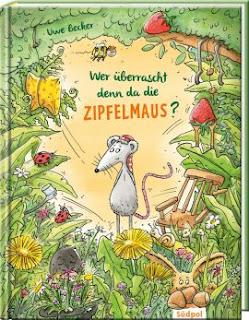 """Bilderbuch ab 3 Jahre, Südpol Verlag: """"Wer überrascht denn da die Zipfelmaus?"""" von Uwe Becker, Illustrationen von Ina Krabbe"""