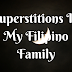Superstitions in My Filipino Family