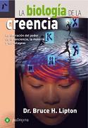La biología de la Creencia.-
