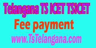 Telangana TS ICET TSICET 2017 Fee Payment Download