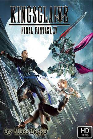 Final Fantasy XV La Película [1080p] [Latino-Japones] [MEGA]