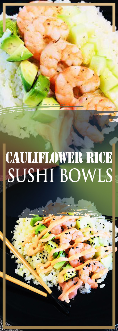 CAULIFLOWER RICE SUSHI BOWLS  RECIPE