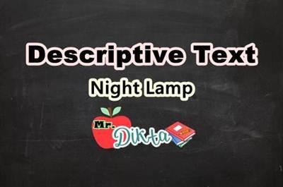 Descriptive Text Bahasa Inggris Tentang Lampu Tidur