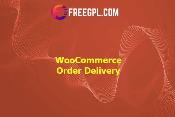 WooCommerce Order Delivery Nulled Download Free