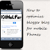 How To Optimize Blogger Blog For Mobile Phones