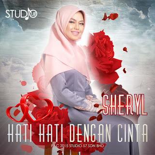Lirik Lagu Hati Hati Dengan Cinta - Sheryl