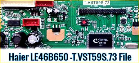 Haier LE46B650  T.VST59S.73 firmware file, problem solution. Haier LE46B650  T.VST59S.73 firmware file LCD problem solution,Haier LE46B650  T.VST59S.73 firmware file new update file.