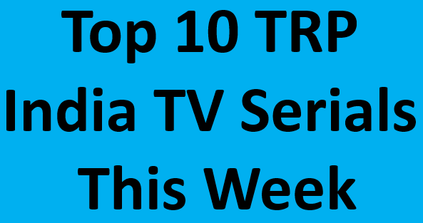 BARC Rating - Top 10 TRP India TV Serials this week - 10th March