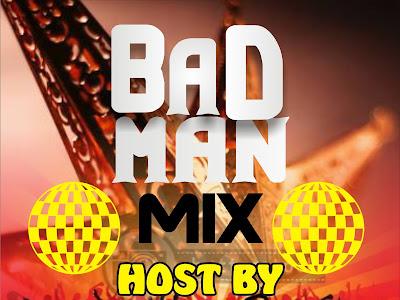 FAST DOWNLOAD: Dj Robot - Bad Man Mix