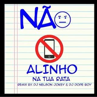 DJ Nelson Jokey & DJ Dope Boy - Não Alinho na tua rata