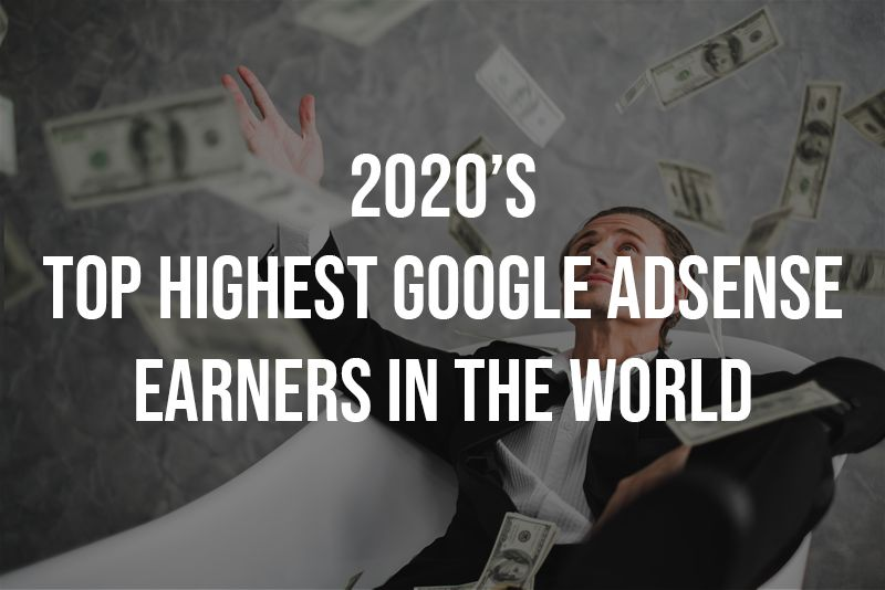 10 Highest Adsense Earners In The World