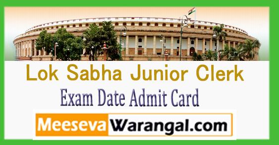 Lok Sabha Junior Clerk Exam Date Admit Card 2017