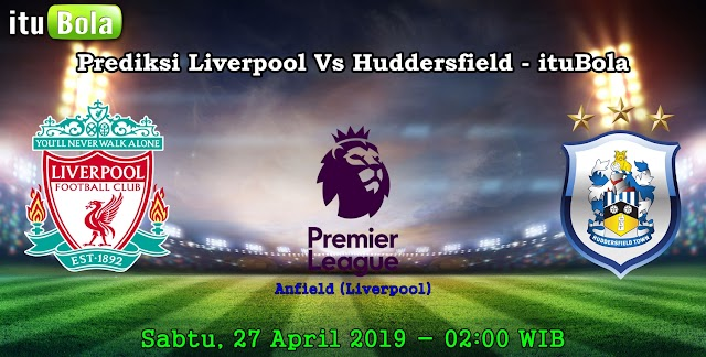 Prediksi Liverpool Vs Huddersfield - ituBola