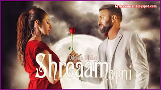 Shreaam Apni – Dilpreet Dhillon