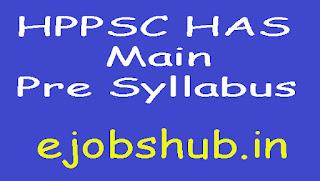 HPPSC HAS Main Pre Syllabus