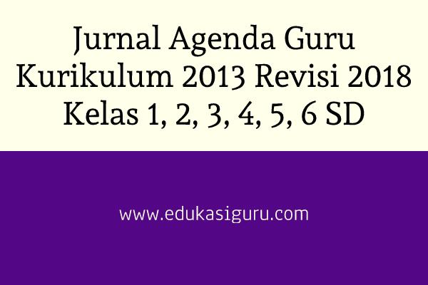 Jurnal Agenda Guru Kurikulum 2013 Revisi 2018