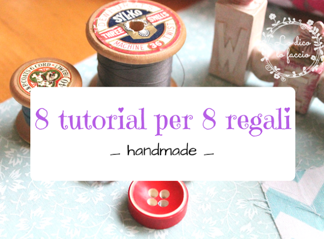 8 tutorial di cucito per 8 regali handmade