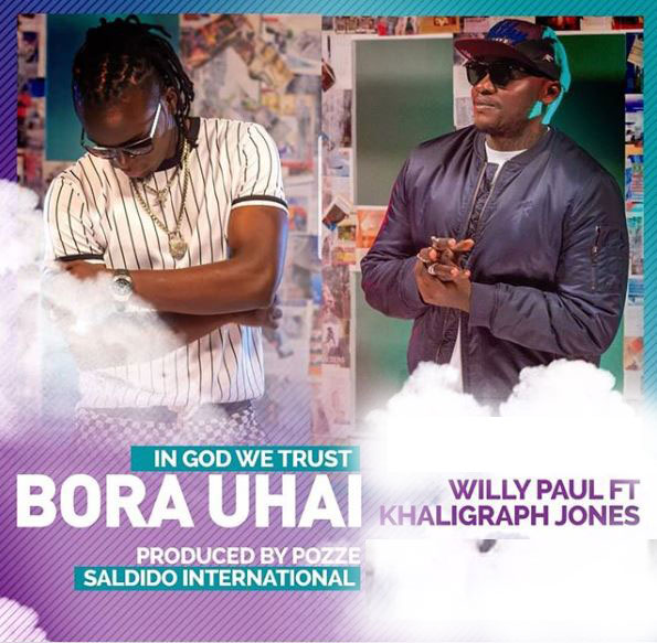 Willy Paul Ft. Khalighraph Jones - Bora Uhai