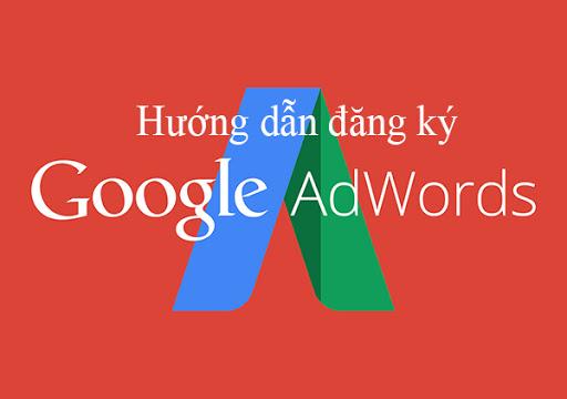 Hướng dẫn đăng ký Google Adwords