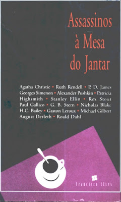 Assassinos à mesa do jantar. Antologia de Contos. Stanley Ellin. Ruth Rendell. Paul Gallico. Gaston Leroux. Patricia Highsmith. P. D. James. August Derleth. Alexander Pushkin. G. B. Stern. Agatha Christie. H. C. Bailey. Nicholas Blake. Michael Gilbert. Georges Simenon. Rex Stout. Roald Dahl. Editora Francisco Alves. Luísa Ibañez. Peter Haining. Mistério. Suspense. Policial. Murder on the menu.