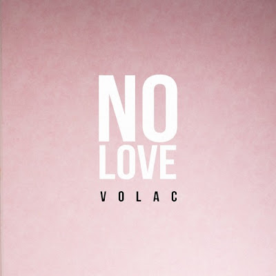 VOLAC Release New Single 'No Love'