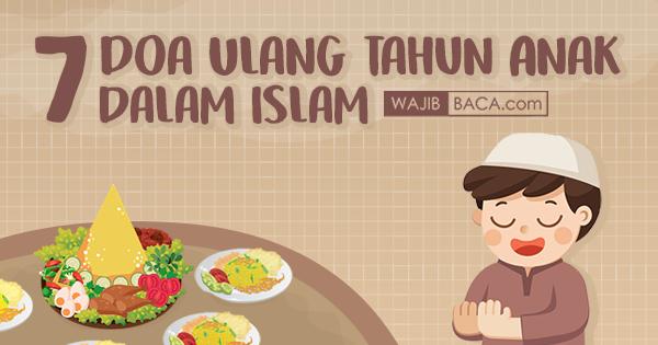 7 Doa Ulang Tahun Anak Dalam Islam Yang Baik Meminta Rezeki Dan Kesehatan