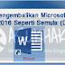 Cara Mengembalikan Microsoft Office Word 2016 Seperti Semula (Default)