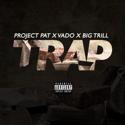 Project Pat & Big Trill ft. Vado – Trap