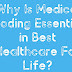 Why Is Medical Coding Essential in Best Healthcare For Life?