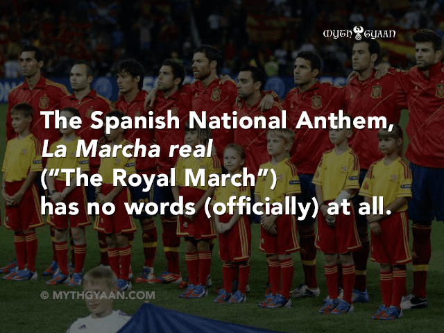 "The Spanish National Anthem, La Marcha real (""The Royal March"") has no words (officially) at all."