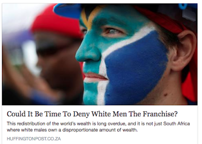 http://www.huffingtonpost.co.za/shelley-garland/could-it-be-time-to-deny-white-men-the-franchise_a_22036640/