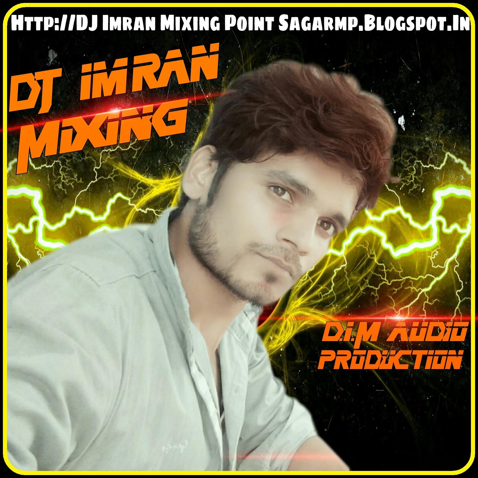 Imran Khan Song I Am Rider Mp3 Download: DJ Imran Mixing_D.I.M Audio Sagar M.P.: Download:-YA NABI