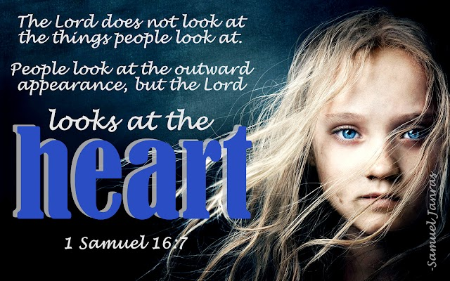 Looks at the Heart bible verse by Samuel Janras Brother