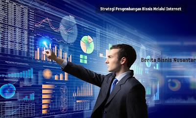 Strategi pengembangan bisnis melalui internet